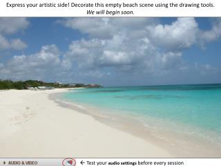 Express your artistic side! Decorate this empty beach scene using the drawing tools.