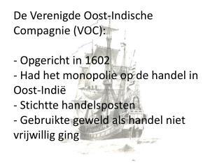 Welke afbeeldingen hoort bij de WIC en welke bij de VOC? Leg uit  waaraan     je dit kunt zien.