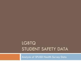 LGBTQ  Student Safety Data
