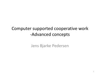 Computer  supported cooperative work -Advanced concepts