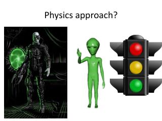 Physics approach?