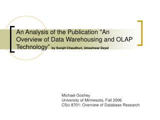 Michael Goshey University of Minnesota, Fall 2006 CSci 8701: Overview of Database Research