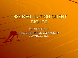 633 REGULATION CLIENT RIGHTS