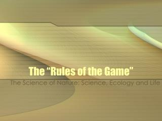 The �Rules of the Game�