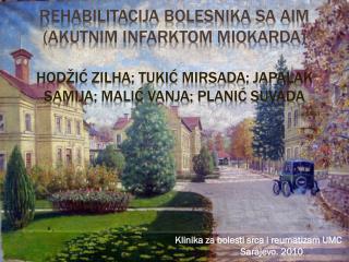 Klinika za bolesti srca i reumatizam UMC                             Sarajevo. 2010