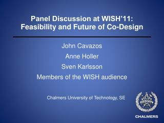 Panel Discussion at WISH'11: Feasibility and Future  of Co-Design