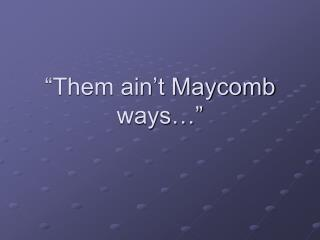 """Them ain't Maycomb ways…"""