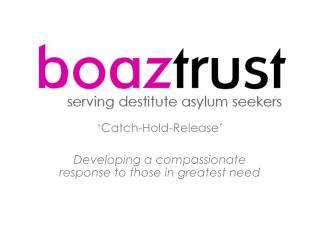 'Catch-Hold-Release' Developing a compassionate response to those in greatest need