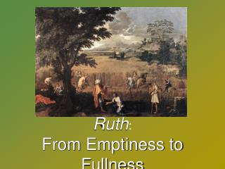 Ruth :  From Emptiness to Fullness