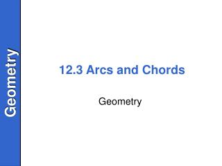 12.3 Arcs and Chords