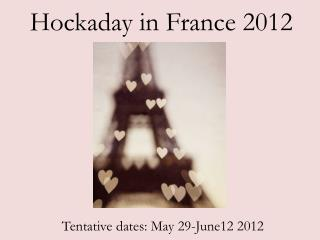 Hockaday  in France  2012