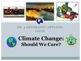 Climate  Change: Should We  Care?