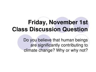Friday ,  November 1st Class Discussion Question