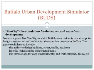 Buffalo Urban Development Simulator (BUDS)