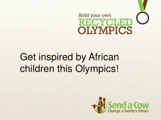 Get inspired by African children this Olympics!
