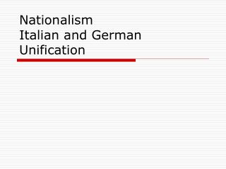 Nationalism  Italian and German Unification