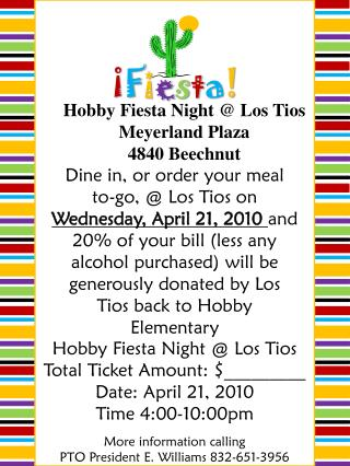 Hobby Fiesta Night @ Los  Tios Total Ticket Amount: $_________ Date: April 21, 2010