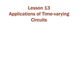 Lesson 13 Applications of Time-varying Circuits