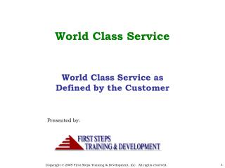World Class Service 			Presented by: