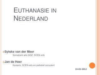 Euthanasie in    Nederland