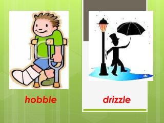 hobble              drizzle