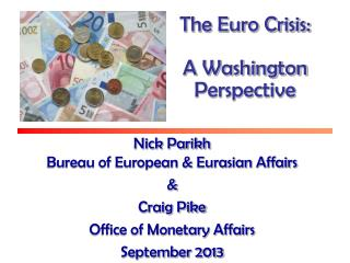 The Euro Crisis: A Washington Perspective
