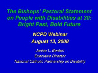 The Bishops' Pastoral Statement on People with Disabilities at 30:  Bright Past, Bold Future