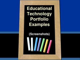 Educational Technology Portfolio Examples