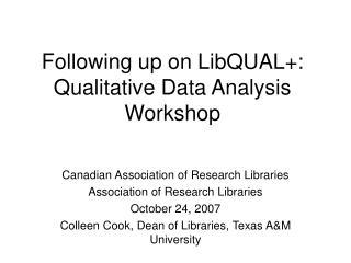 Following up on LibQUAL: Qualitative Data Analysis Workshop