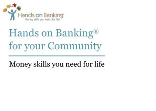 Hands on Banking ® for your Community
