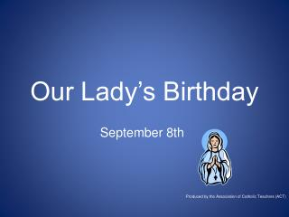 Our Lady�s Birthday