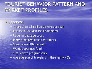 TOURIST BEHAVIOR PATTERN AND MARKET PROFILES