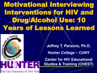 Motivational Interviewing Interventions for HIV and Drug/Alcohol Use: 10 Years of Lessons Learned