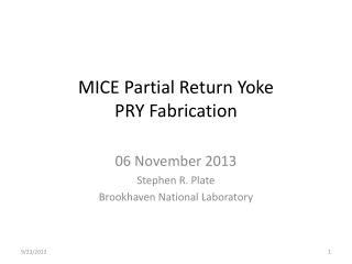 MICE Partial Return Yoke PRY Fabrication