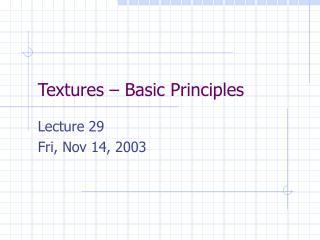 Textures – Basic Principles
