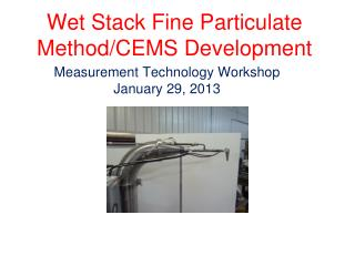 Wet Stack Fine Particulate Method/CEMS Development