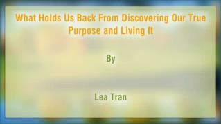 ppt 40369 What Holds Us Back From Discovering Our True Purpose and Living It