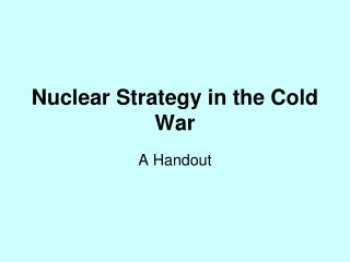 Nuclear Strategy in the Cold War