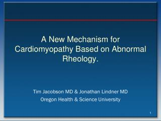 A New Mechanism for Cardiomyopathy Based on Abnormal Rheology.