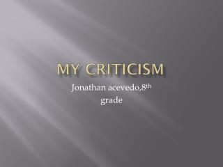 My Criticism