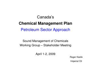 Canada s Chemical Management Plan Petroleum Sector Approach