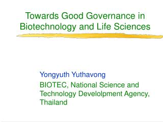 Towards Good Governance in Biotechnology and Life Sciences