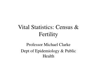 Vital Statistics: Census & Fertility