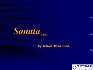 Sonata 2300 by Tetrad Ultrasound