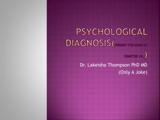 Psychological Diagnosis( forgot the name of chapter 16 .. )