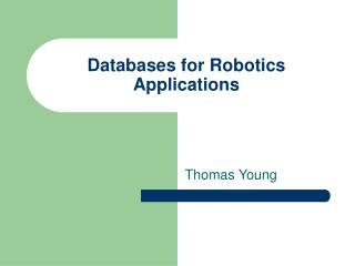 Databases for Robotics Applications
