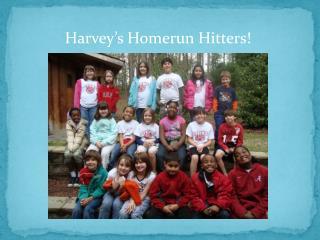 Harvey's Homerun Hitters!