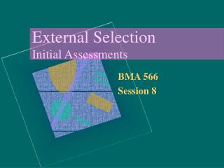 External Selection Initial Assessments