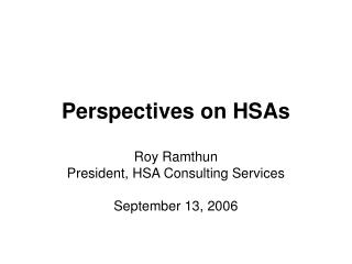 Perspectives on HSAs