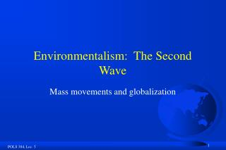 Environmentalism:  The Second Wave